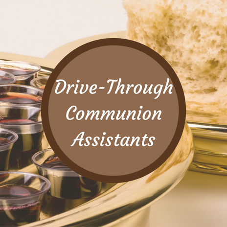 Drive Through Communion Assistants Sign Up Sheet